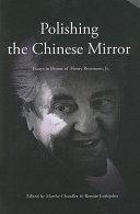 Polishing the Chinese Mirror