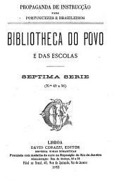 Bibliotheca do povo e das escolas: Volume 7