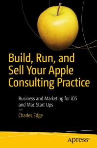 Build  Run  and Sell Your Apple Consulting Practice PDF
