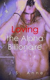 Loving the Alpha Billionaire 1 (BWWM Interracial Romance Short Stories)