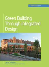 Green Building Through Integrated Design (GreenSource Books): LSC LS4(EDMC) VSXML Ebook Green Building Through Integrated Design (GreenSource Books)