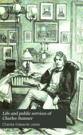 Life and Public Services of Charles Sumner