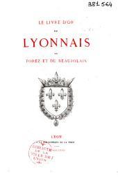 Le livre d'or du Lyonnais du Forez et du Beaujolais