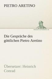 Die Gesprache Des Gottlichen Pietro Aretino