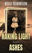 Raking Light From Ashes Book PDF