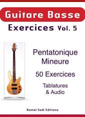 Basse Exercices Vol. 5: Pentatonique Mineure 50 Exercices
