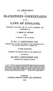 An Abridgment of Blackstone's Commentaries on the Laws of England: Intended for the Use of Young Persons, and Comprised in a Series of Letters from a Father to His Daughter