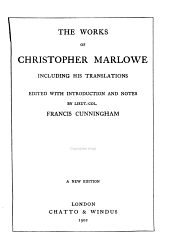 The Works of Christopher Marlowe: Including His Translations