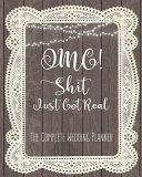 Omg Shit Just Got Real The Complete Wedding Planner PDF