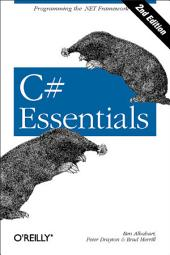 C# Essentials: Programming the .NET Framework, Edition 2