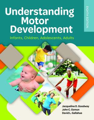 Understanding Motor Development  Infants  Children  Adolescents  Adults PDF
