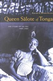 Queen Salote of Tonga: The Story of an Era 1900-1965