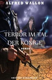 Terror im Tal der Könige: Roman: Cassiopeiapress Spannung/ Edition Bärenklau