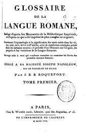 Glossaire de la langue romane, rédigé d'après les manuscrits de la bibliothèque impériale et d'après ce qui a été imprimé de plus complet dans ce genre: précédé de deux dissertations inédites : l'une sur l'origine des François, Volume1