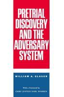 Pretrial Discovery and the Adversary System PDF