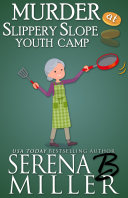 Murder At Slippery Slope Youth Camp
