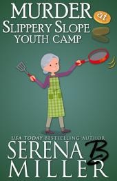 Murder At Slippery Slope Youth Camp: A Doreen Sizemore Adventure