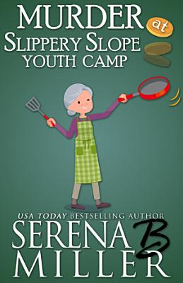 Murder At Slippery Slope Youth Camp PDF