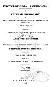 Encyclopædia americana: a popular dictionary of arts, sciences, literature, history, politics and biography, Volume 13