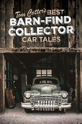 Tom Cotter s Best Barn Find Collector Car Tales