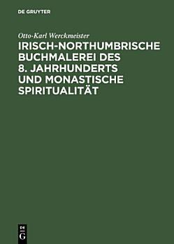 Irisch northumbrische Buchmalerei des 8  Jahrhunderts und monastische Spiritualit  t PDF