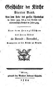 Geschichte der Kirche: Von dem Tode des grossen Theodosius im Jahre 395. bis zu dem Verfalle des occidentalichen Reiches im Jahre 423, Band 4