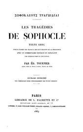 Les tragedies de Sophocle: texte grec publié les travaux les plus recents de la philologie avec un commentaire critique et explicatif, une introduction et une notice