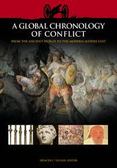 A Global Chronology of Conflict: From the Ancient World to the Modern Middle East [6 volumes]: From the Ancient World to the Modern Middle East