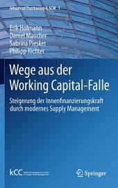 Wege aus der Working Capital-Falle: Steigerung der Innenfinanzierungskraft durch modernes Supply Management