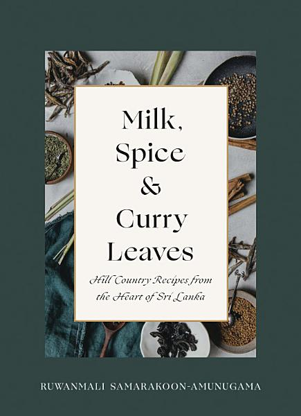 Download Milk  Spice and Curry Leaves Book
