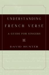 Understanding French Verse: A Guide for Singers