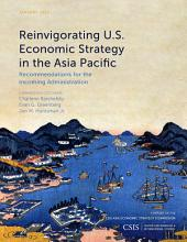 Reinvigorating U.S. Economic Strategy in the Asia Pacific: Recommendations for the Incoming Administration
