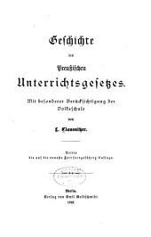 Geschichte des preussischen Unterrichtsgesetzes: Mit besondere Berücksichtigung der Volksschule