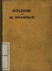 Gl'innamorati. Commedia nuova di tre atti in prosa del signor avvocato Carlo Goldoni