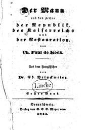 Der Mann aus den Zeiten der Republik, des Kaiserreichs und der Restauration: Band 1