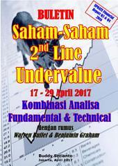 BULETIN (laporan keuangan akhir tahun Q3 & Q4 2016) SAHAM-SAHAM 2ND LINE UNDERVALUE 17 - 29 April 2017: KOMBINASI FUNDAMENTAL & TECHNICAL ANALYSIS