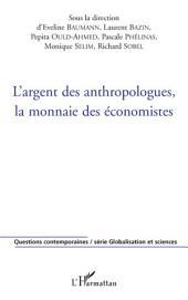 L'argent des anthropologues, la monnaie des économistes