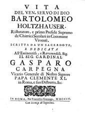 Vita del venerabile Servo di Dio Bartholomeo Holtzhauser