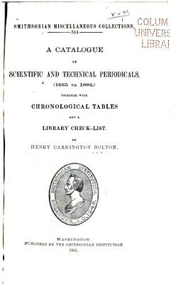 A Catalogue of Scientific and Technical Periodicals  1665 to 1882  PDF