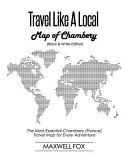 Travel Like a Local   Map of Chambery  Black and White Edition   The Most Essential Chambery  France  Travel Map for Every Adventure
