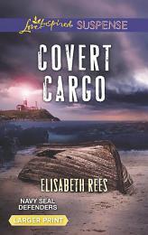 Covert Cargo (Mills & Boon Love Inspired Suspense) (Navy SEAL Defenders, Book 3)