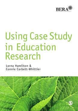 Using Case Study in Education Research PDF