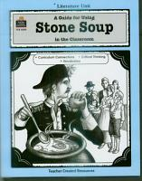 A Guide for Using Stone Soup in the Classroom PDF