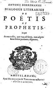 Antonii Borremansii dialogus literarius de poetis et prophetis...