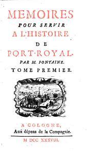 Memoires pour servir à l'histoire de Port-Royal: Volume1