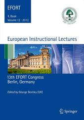 European Instructional Lectures: Volume 12, 2012, 13th EFORT Congress, Berlin, Germany