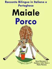 Maiale - Porco: Racconto Bilingue in Italiano e Portoghese