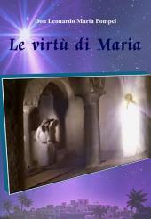 Le virtù di Maria: Le dieci principali virtù della Madonna