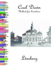 Cool Down - Malbuch für Erwachsene: Lüneburg