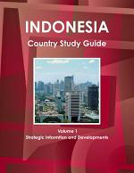 Indonesia Country Study Guide Volume 1 Strategic Informtion and Developments